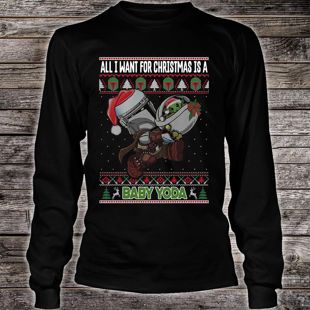 All i want for Christmas is a baby Yoda shirt long sleeved