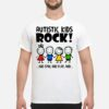 Autistic Kids Rock! And Spin, And Flap, And... Autism Shirt