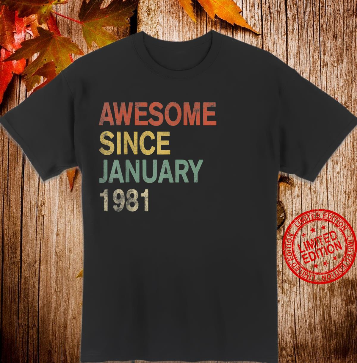Awesome Since January 1981 40th Birthday 40 years old Shirt