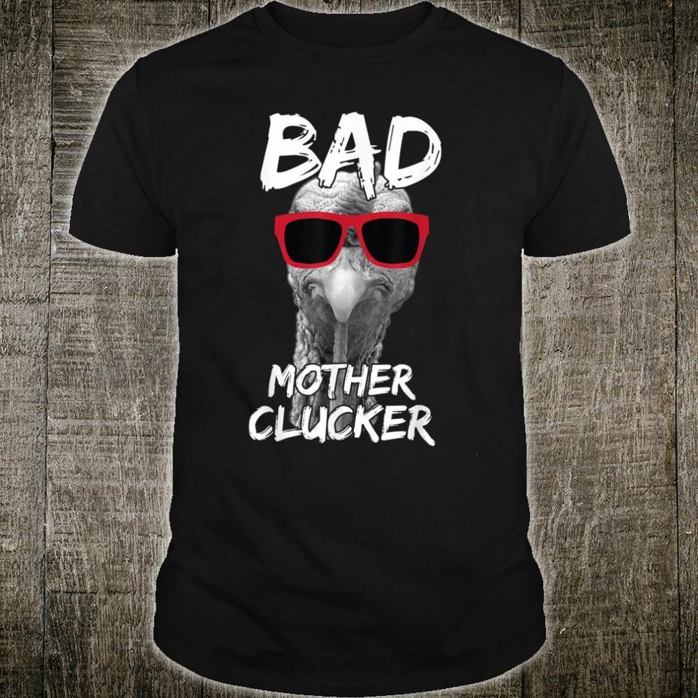 Bad mother Clucker Farmer Chicken Shirt
