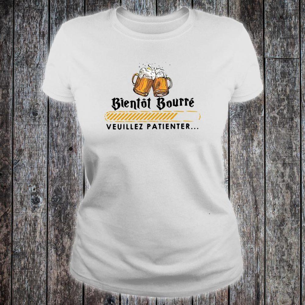 Bientot Bourre veuillez patienter shirt ladies tee