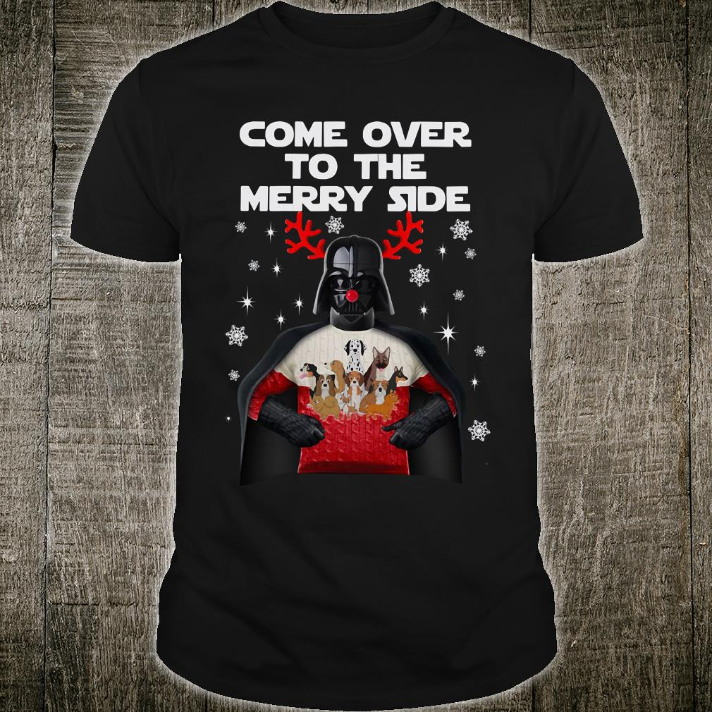 Come over to the merry side shirt