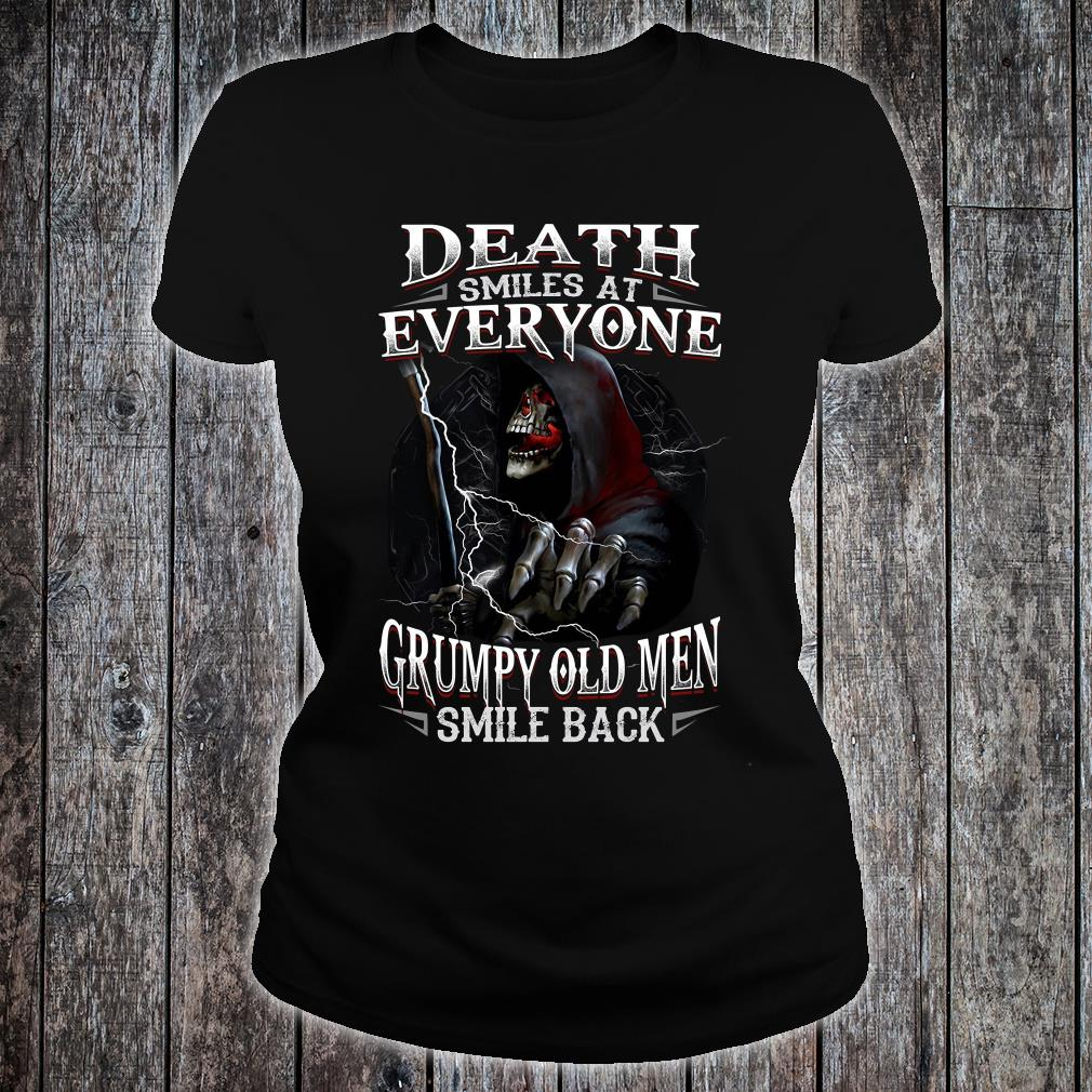 Death smiles at everyone grumpy old men smile back shirt ladies tee