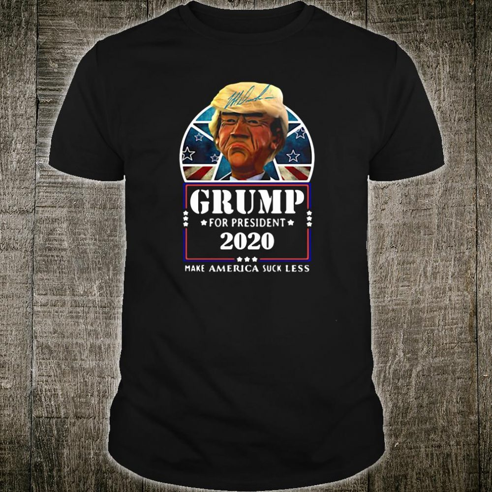 Donald Grump for President 2020 make America suck less shirt