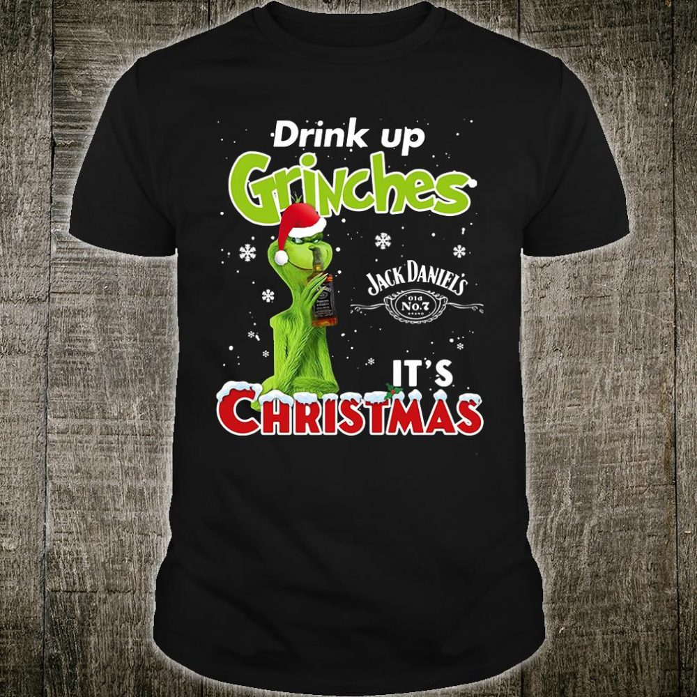 Drink up Grinches Jack Daniel's it's Christmas shirt