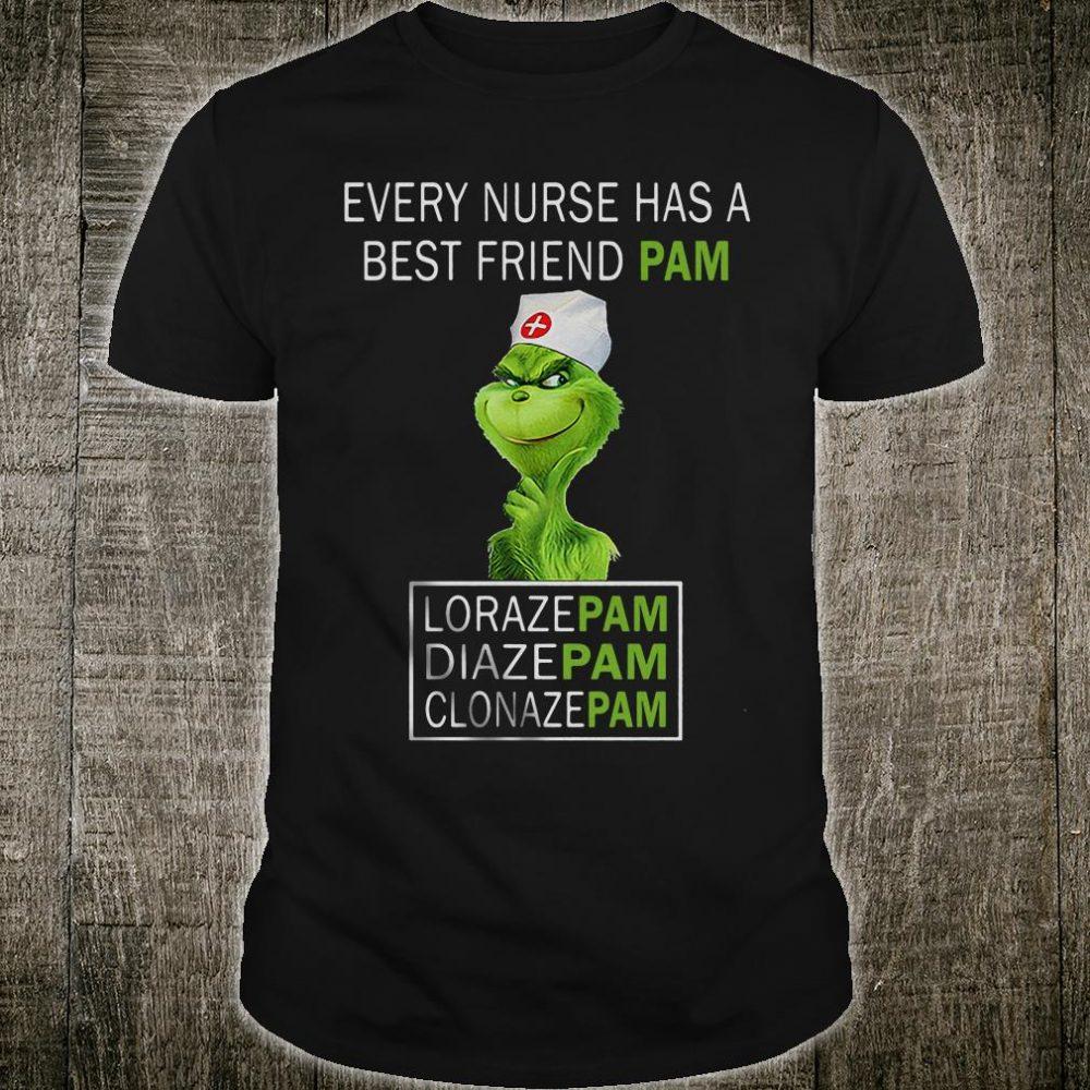 Every nurse has a best friend pam lorazepam diazepam clonazepam shirt