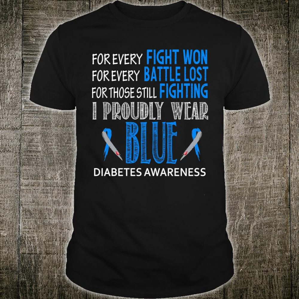 For every fight won for every battle lost for those still fighting i proudly wear blue shirt
