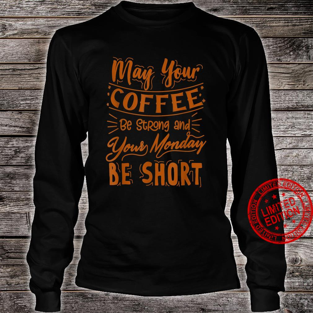 Funny Coffee Sayings Novelty Humor Shirt long sleeved