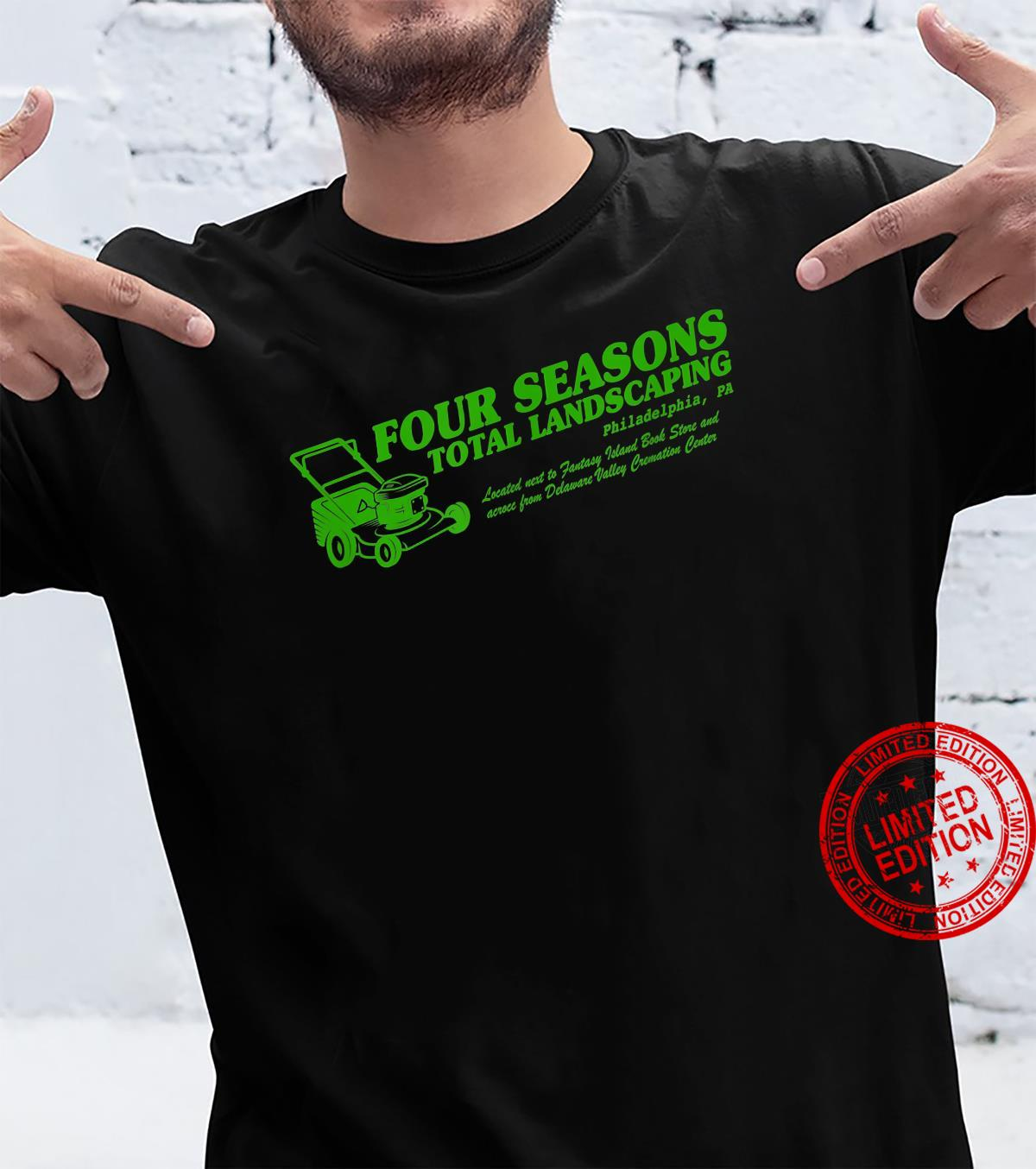 Funny Four Seasons Landscaping Philadelphia Shirt