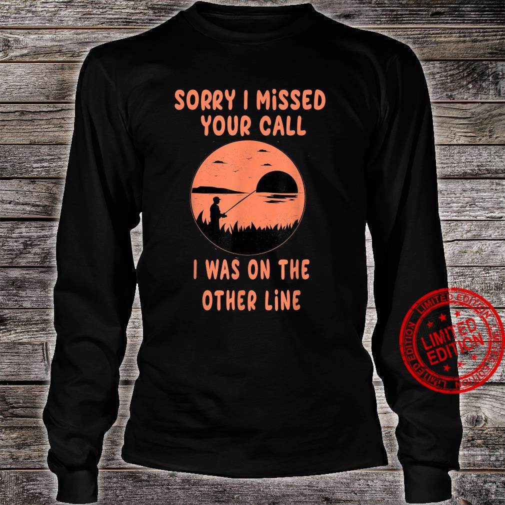 Funny I Missed Your Call Fishing Fish Apparel Shirt long sleeved