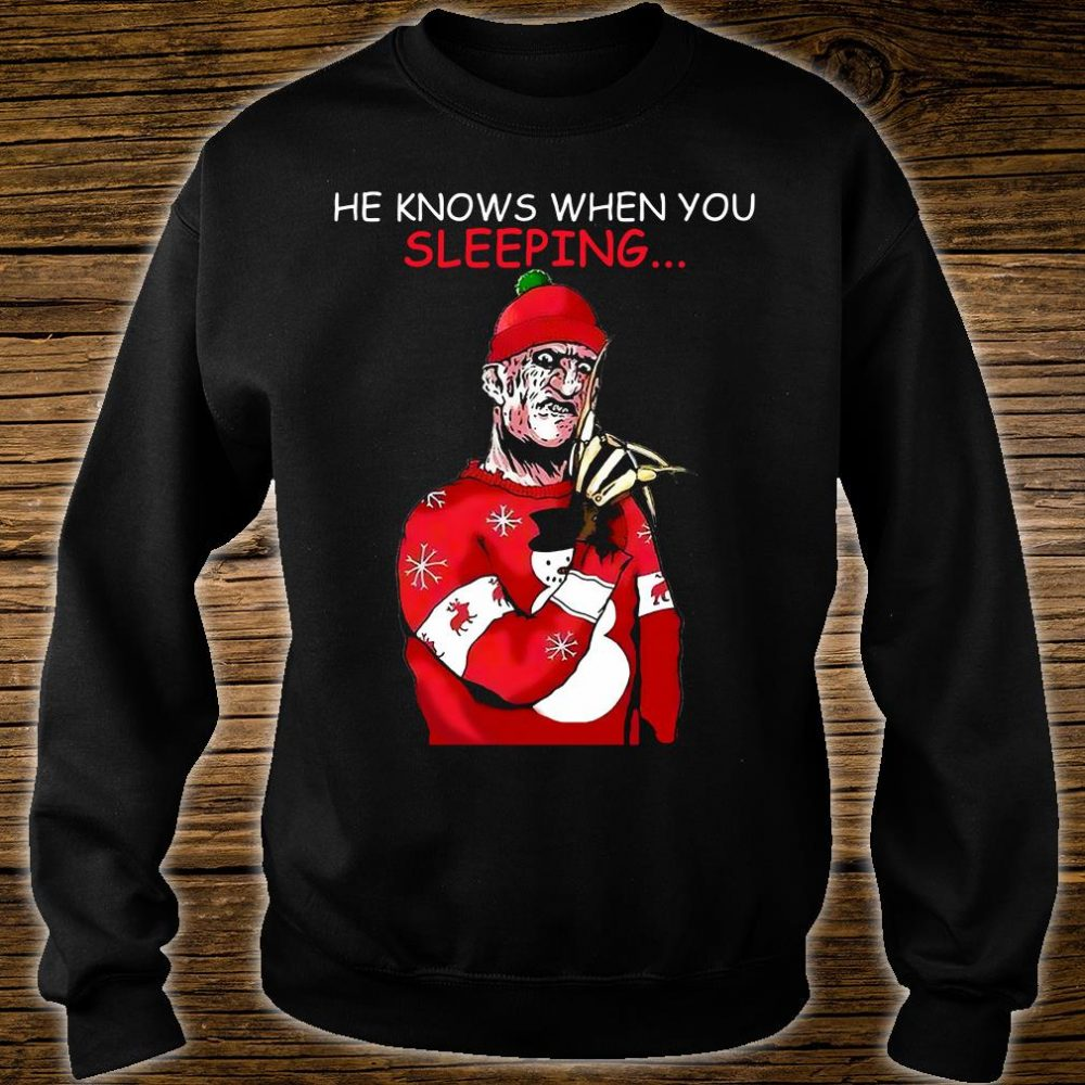 He knows when you're sleeping shirt sweater