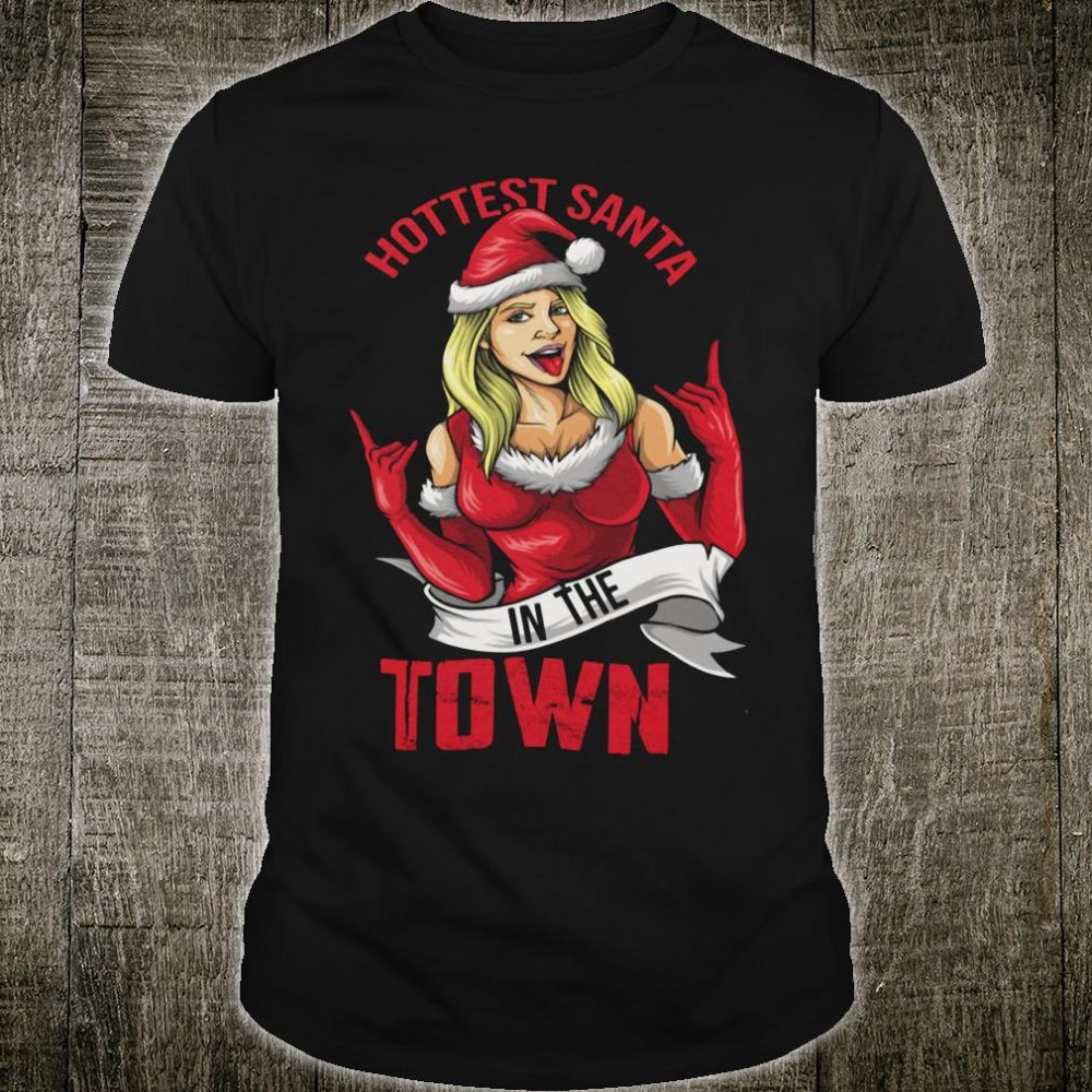 Hottest Santa in the town shirt