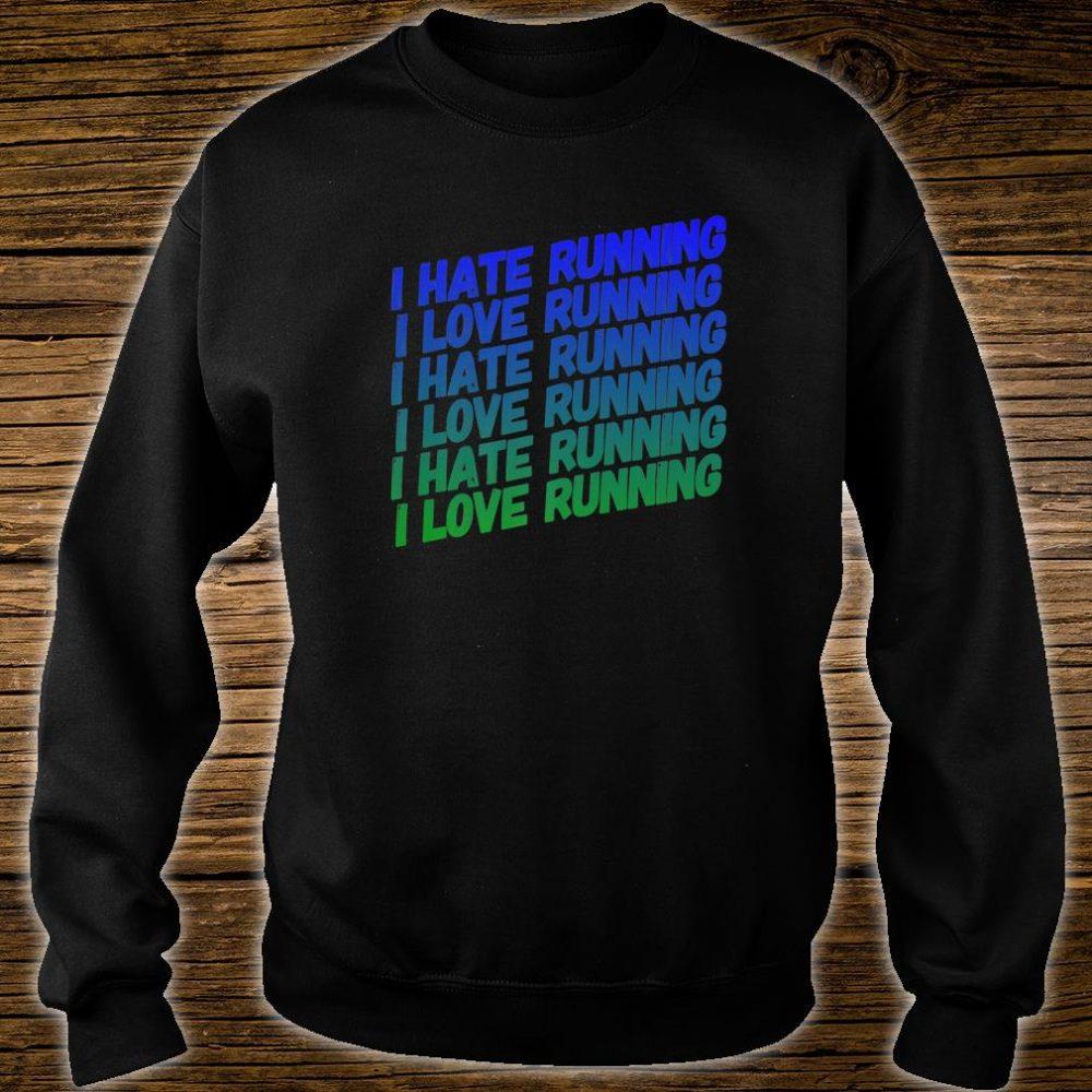 I Hate Running, I Love Running Fun For Track Season Shirt sweater