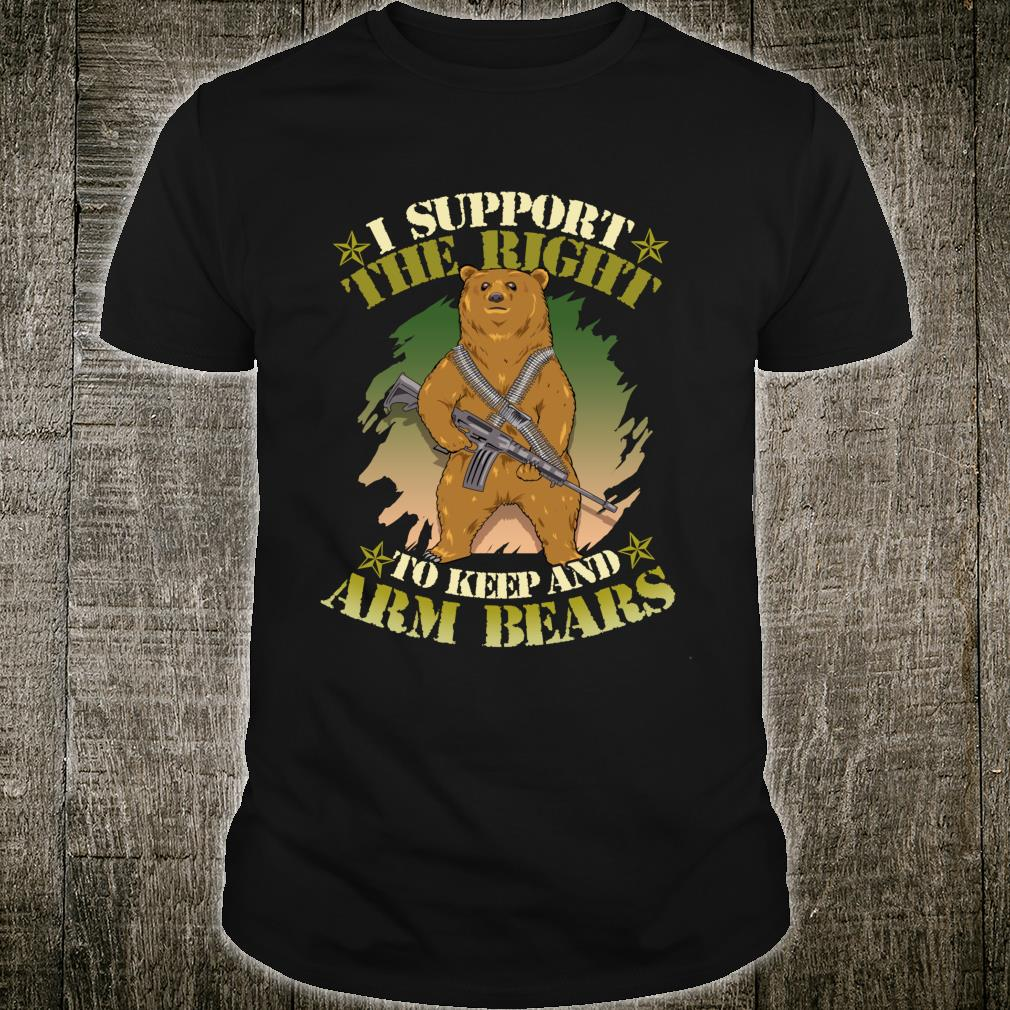I Support The Right To Keep And Arm Bears Pun Shirt