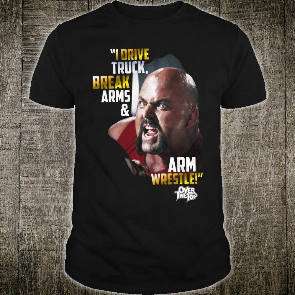 I drive truck break arms & arm wrestle shirt