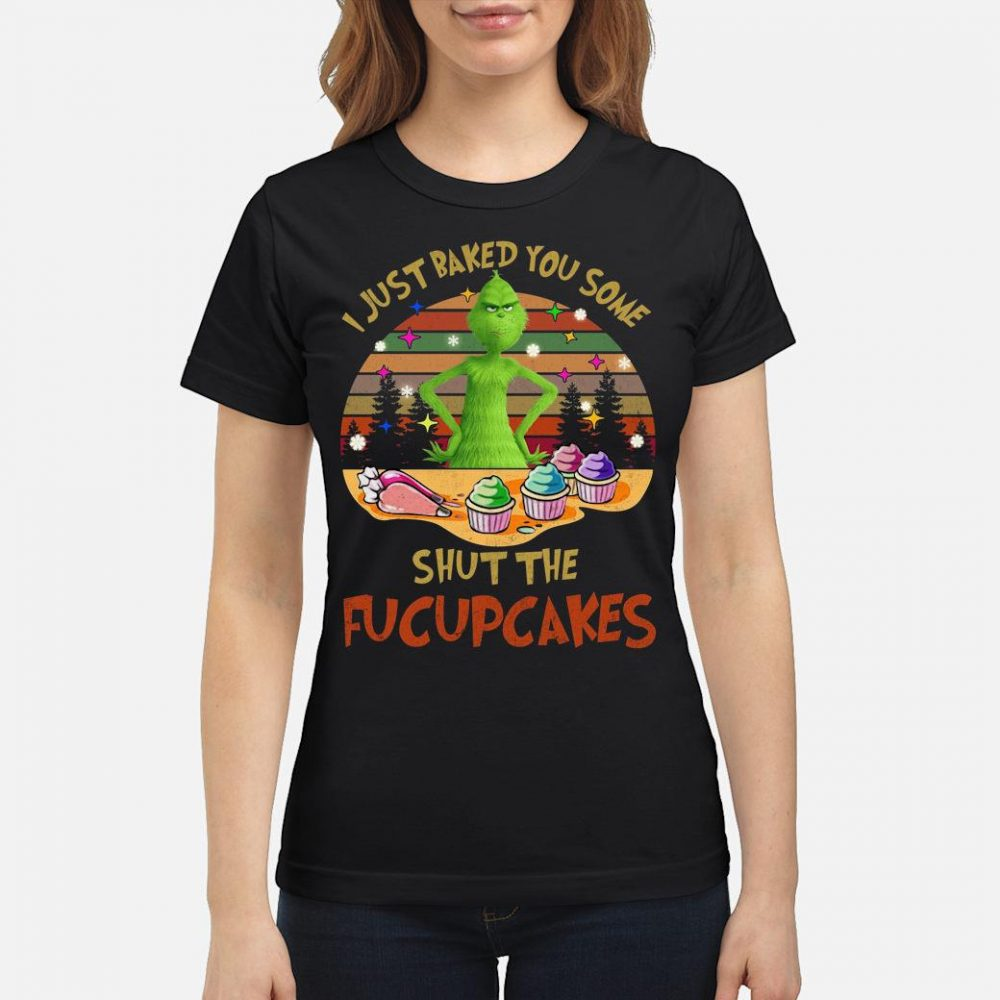 I just baked you some shut the fucupcakes shirt ladies tee