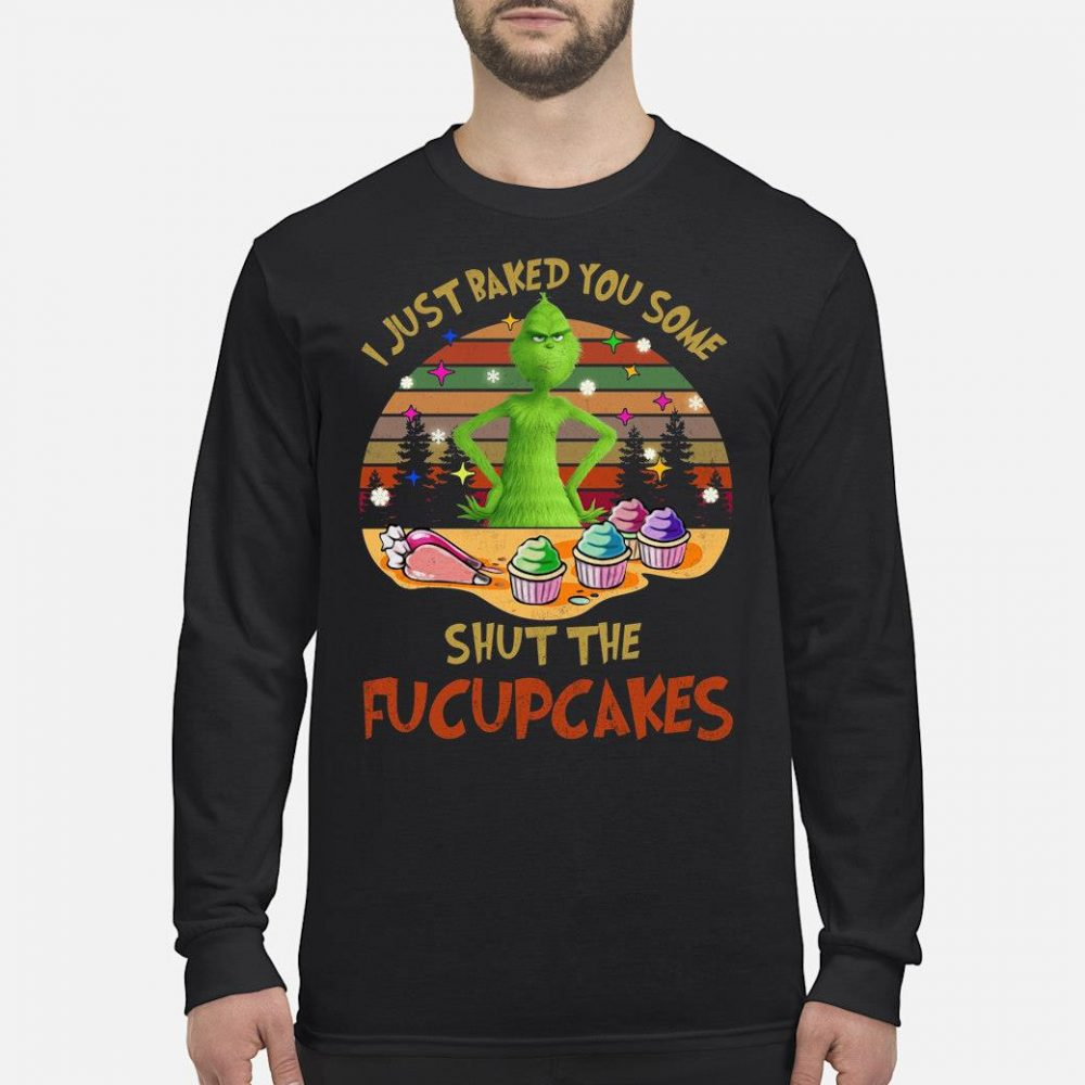 I just baked you some shut the fucupcakes shirt long sleeved