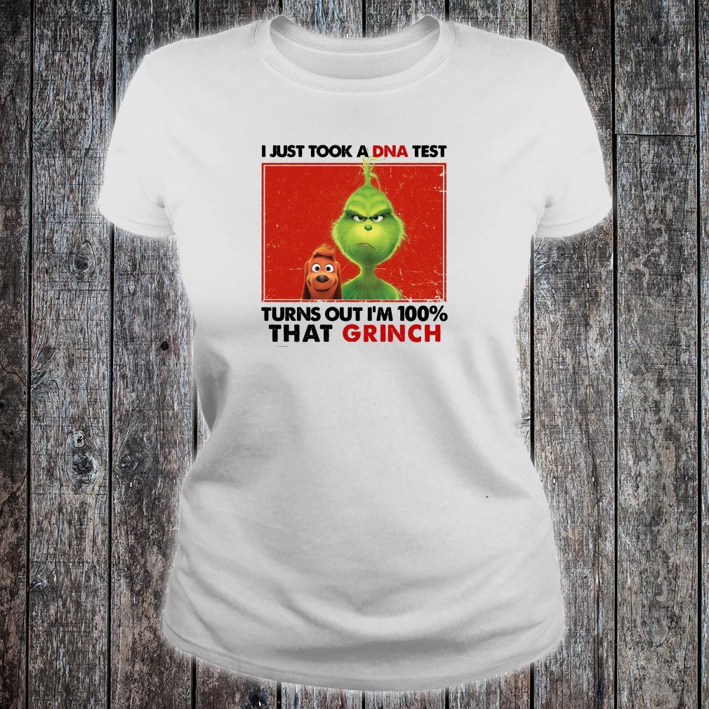 I just took a DNA test turns out i'm 100% that Grinch shirt ladies tee