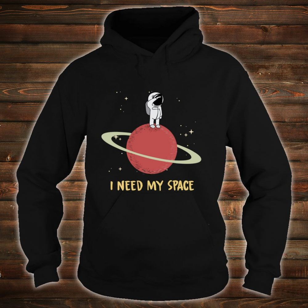I need my space vintage,moon,stars astronaut searching alien Shirt hoodie