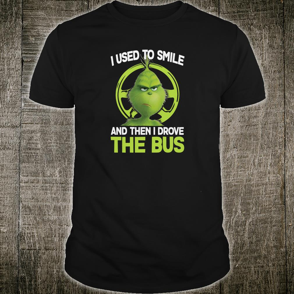 I used to smile and then i drove the bus shirt