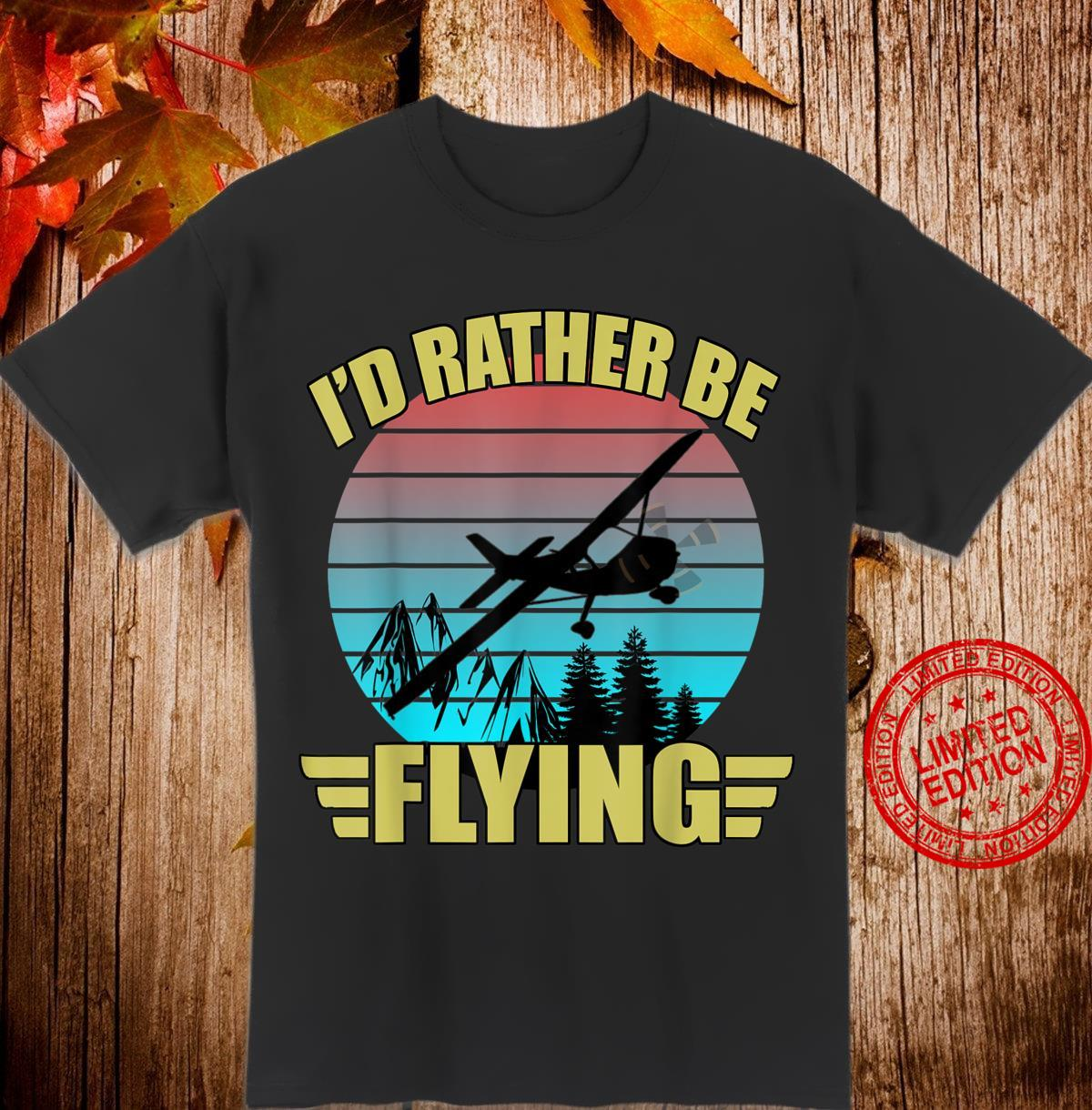 I'd Rather Be Flying Airplane Pilot Aviation Shirt