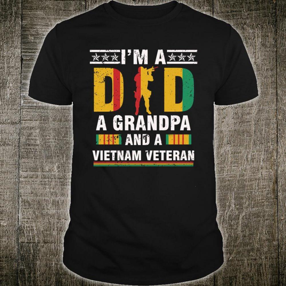 I'm A Dad, A Grandpa And A Vietnam Veteran Shirt