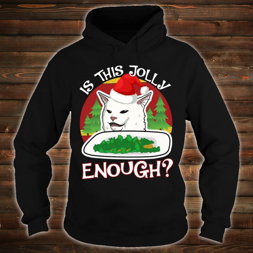 Is this jolly enough shirt hoodie