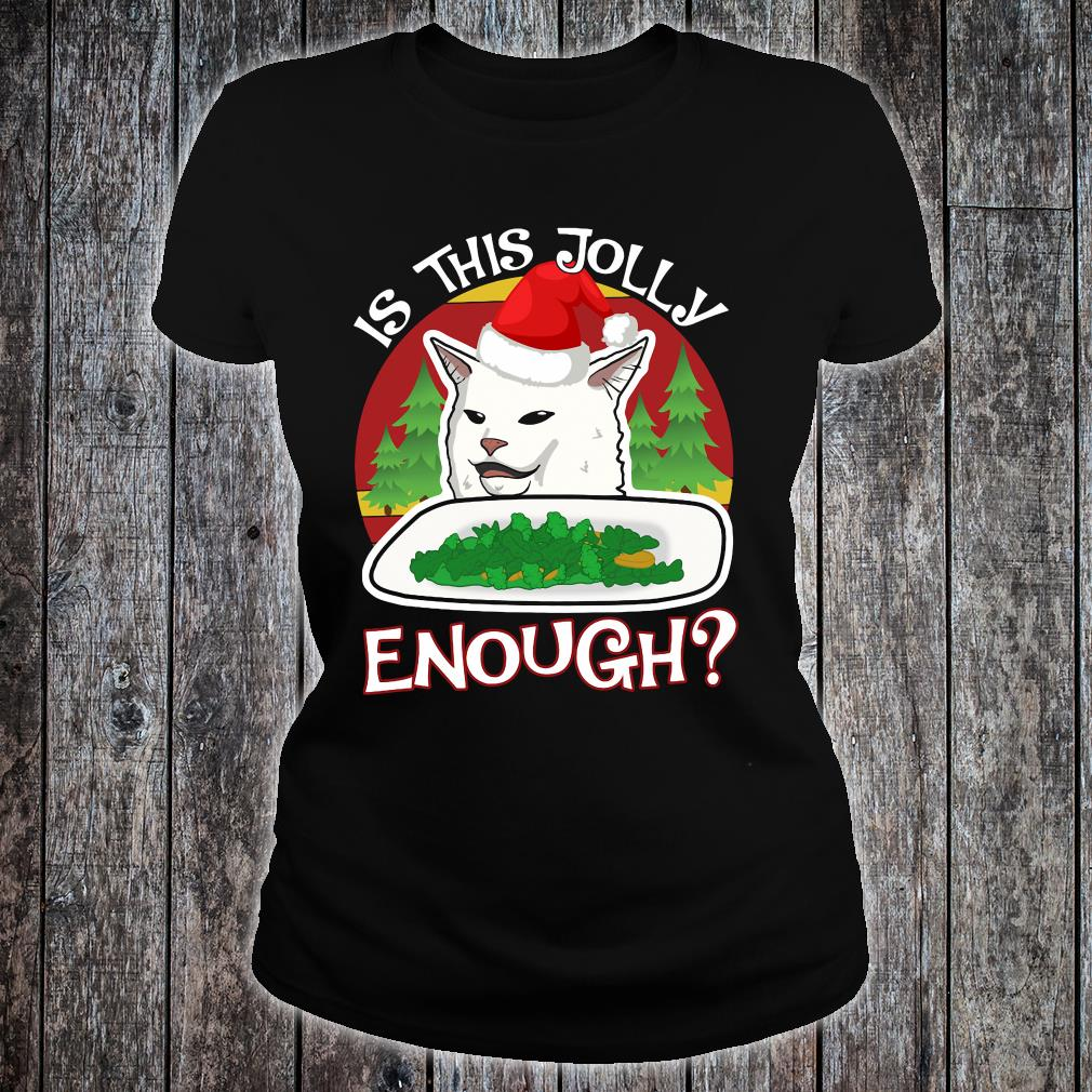 Is this jolly enough shirt ladies tee