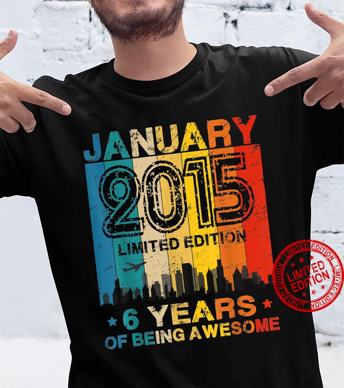 January 2015 6th Birthday Born In 2015 6th Bday Shirt