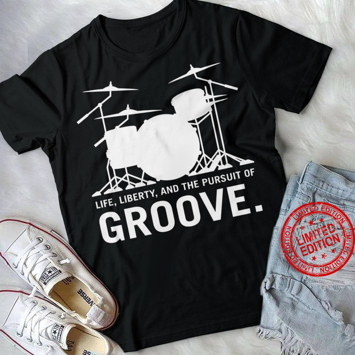Life Liberty And The Pursuit Of Groove Shirt