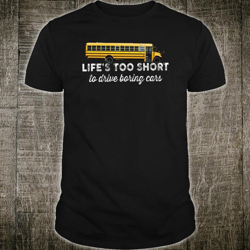 Life's too short to drive boring cars shirt