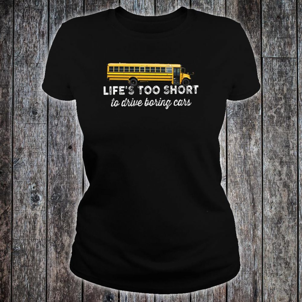Life's too short to drive boring cars shirt ladies tee