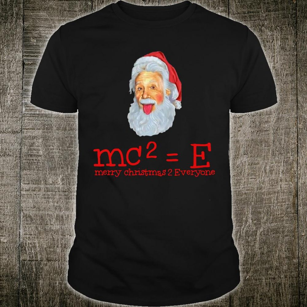 MC2 E merry christmas 2 everyone shirt