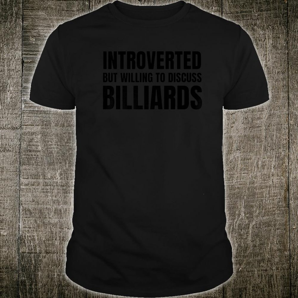 Mens Introverted But Willing To Discuss Billiards Shirt