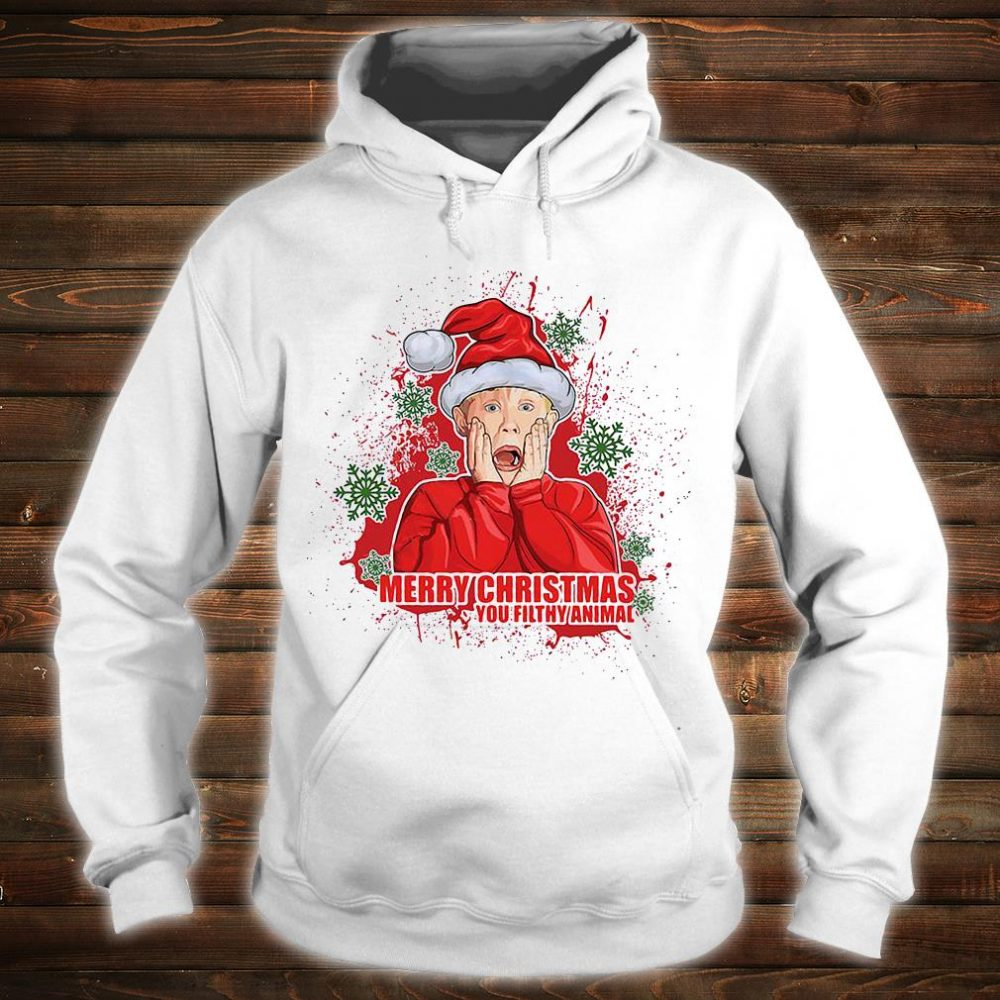 Merry Christmas you filthy animal shirt hoodie