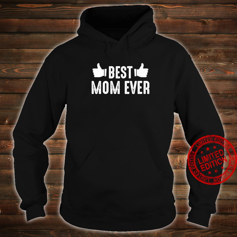 Mother's Day Best Mom Ever Shirt hoodie
