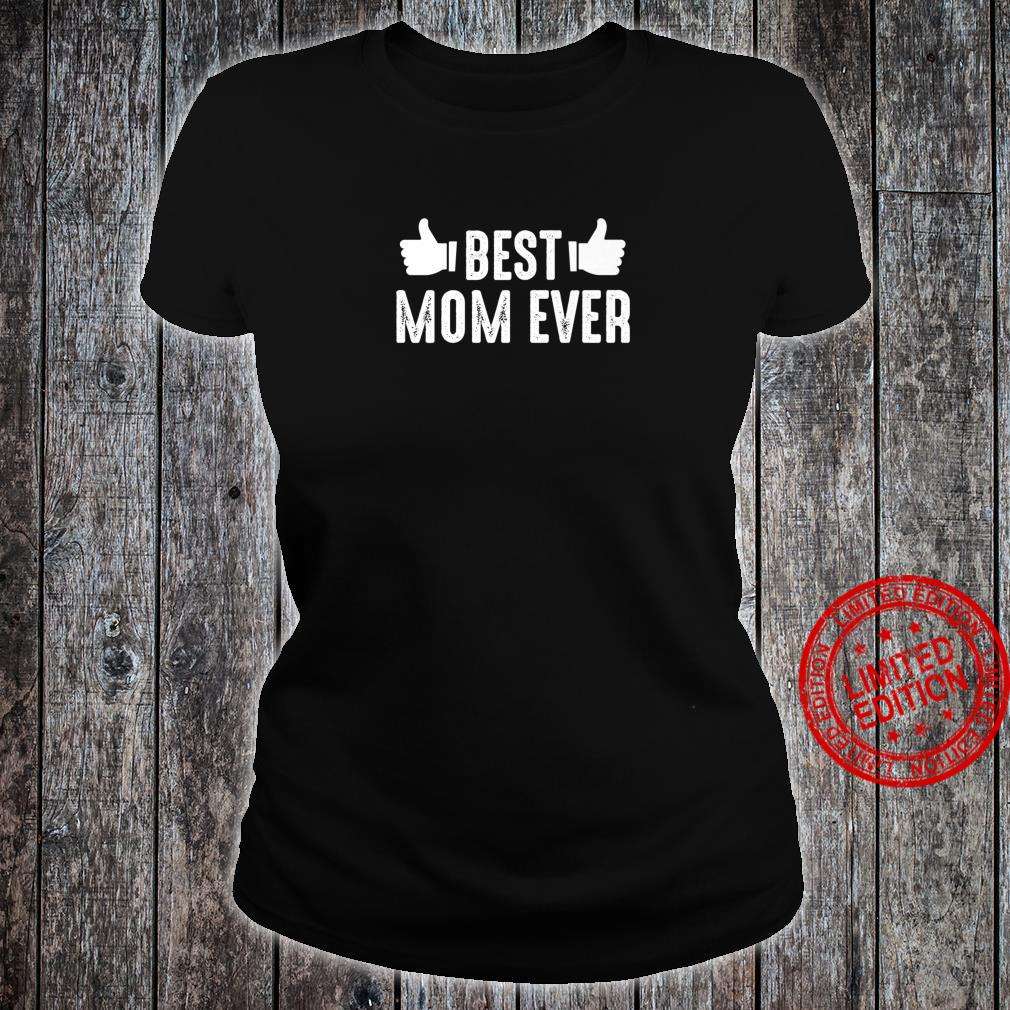 Mother's Day Best Mom Ever Shirt ladies tee