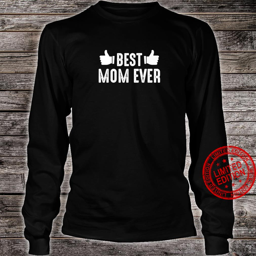 Mother's Day Best Mom Ever Shirt long sleeved