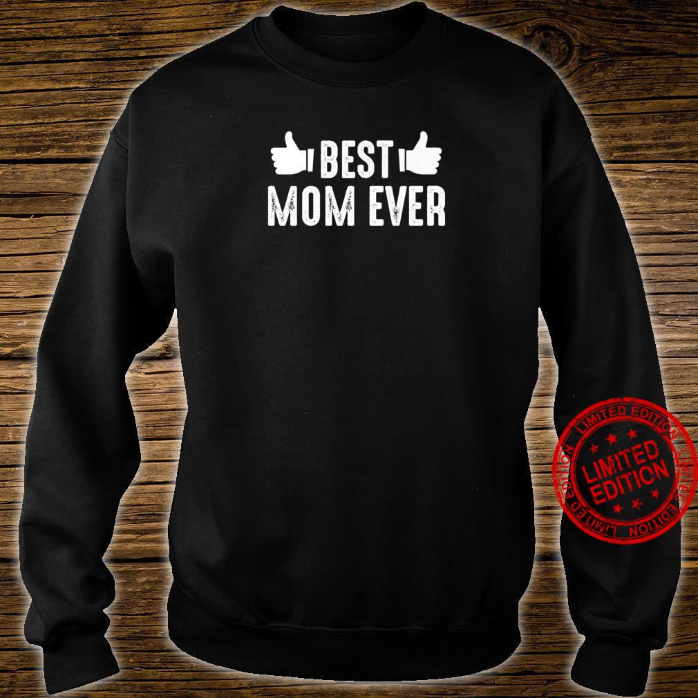 Mother's Day Best Mom Ever Shirt sweater