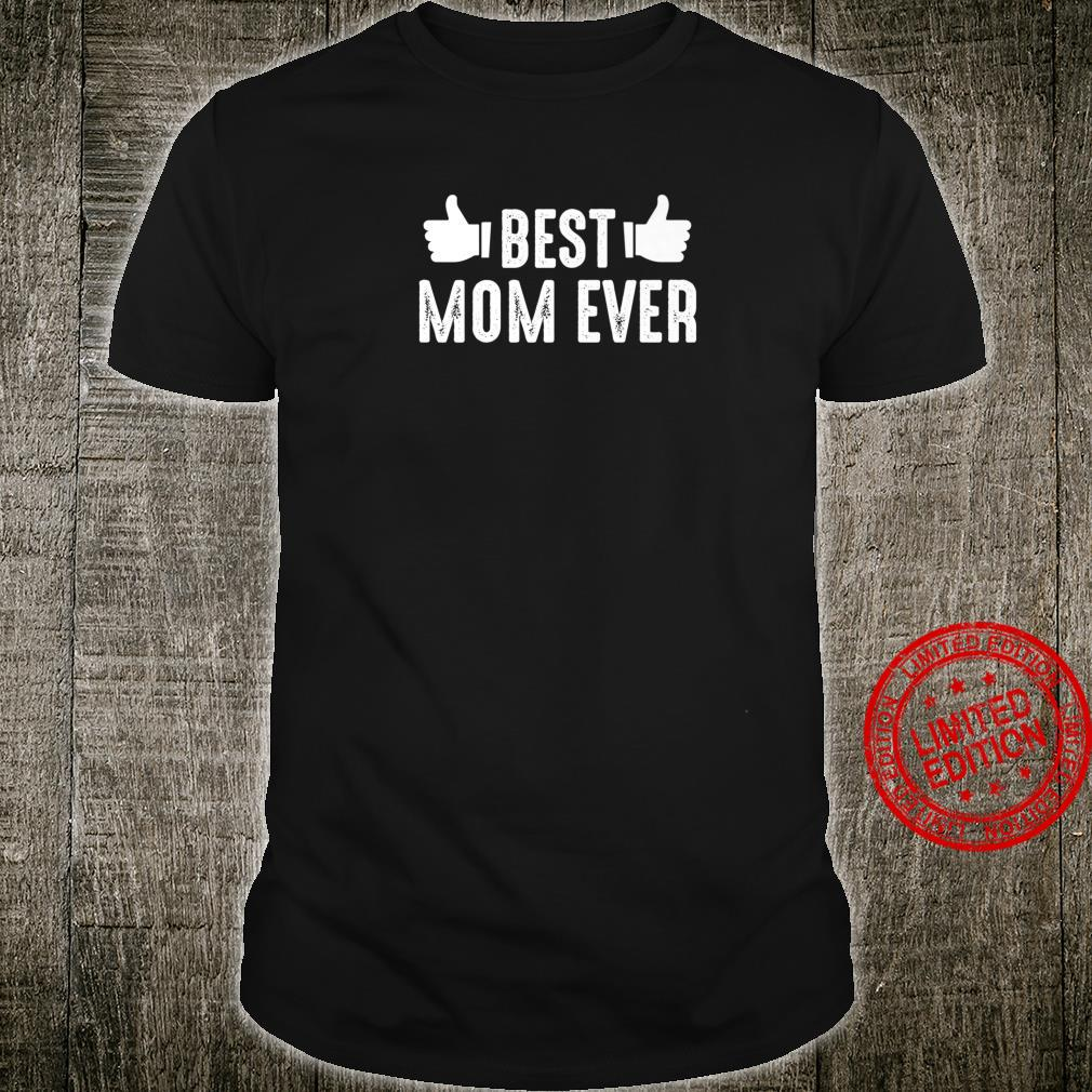 Mother's Day Best Mom Ever Shirt