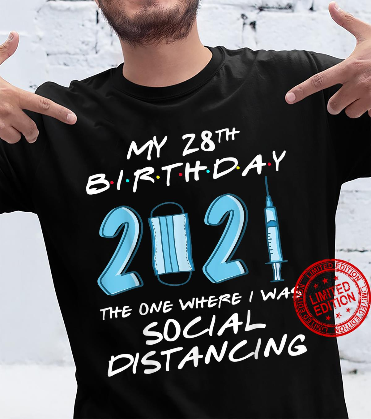 My 28th Birthday 2021 The One Where I was Social Distancing Shirt