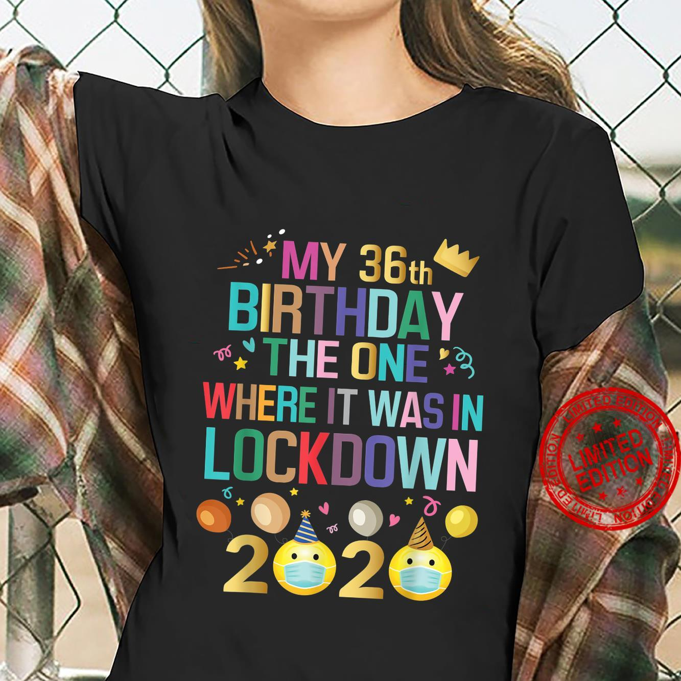 My 36th Birthday The One Where It Was In Lockdown 2020 Shirt ladies tee