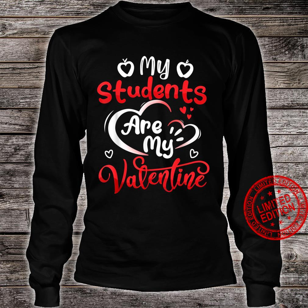 My Students Are My Valentine Teachers Valentines Day Shirt long sleeved