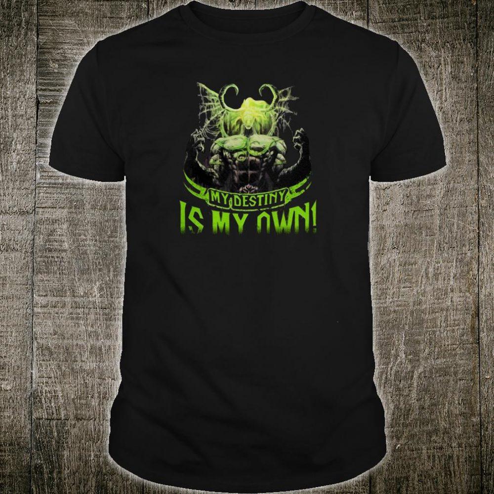 My destiny is my own shirt