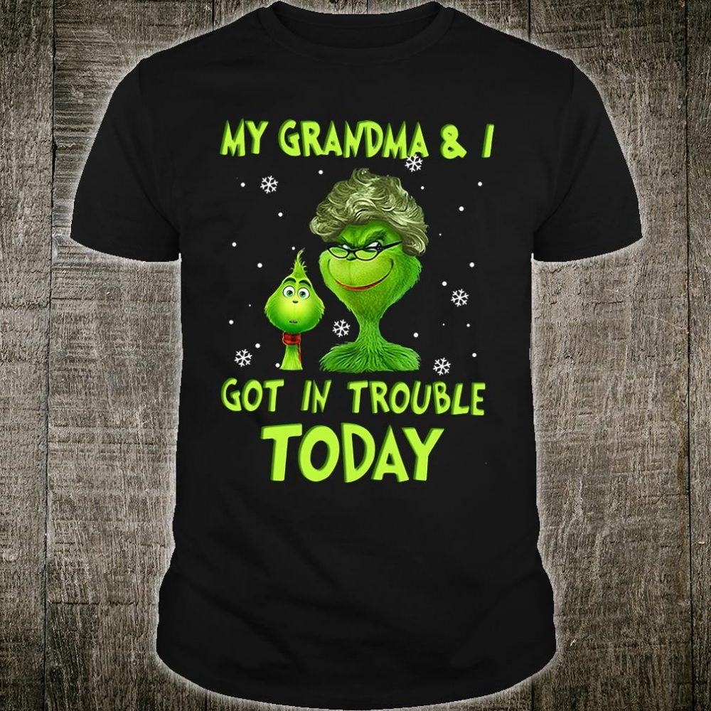 My grandma & i got in trouble today shirt