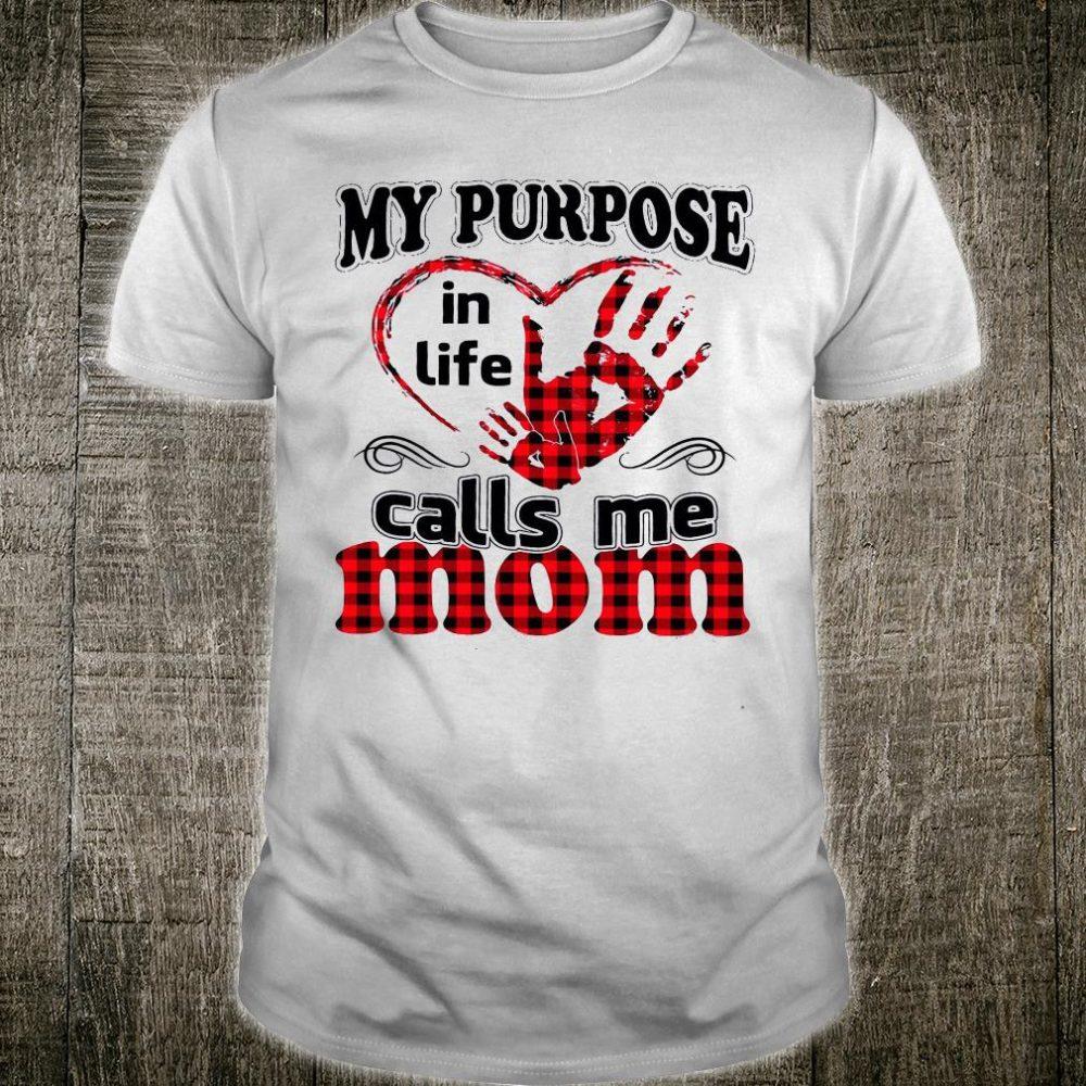My purpose in life calls me mom shirt