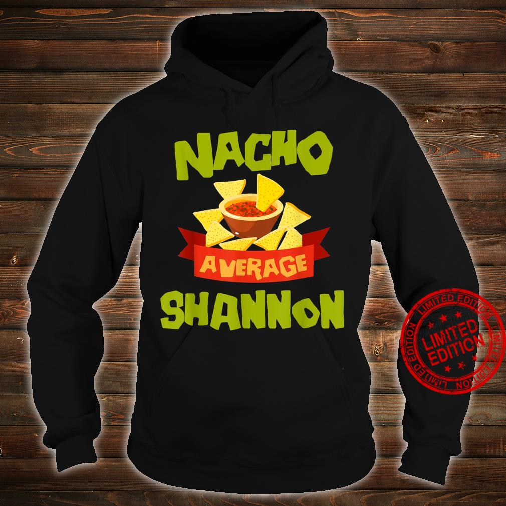 NACHO AVERAGE SHANNON Birthday Personalized Name Shirt hoodie