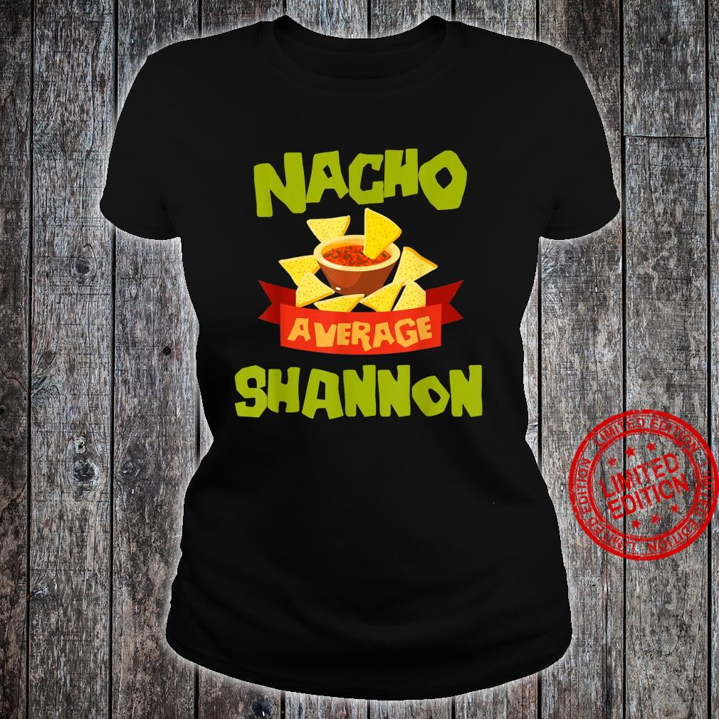 NACHO AVERAGE SHANNON Birthday Personalized Name Shirt ladies tee