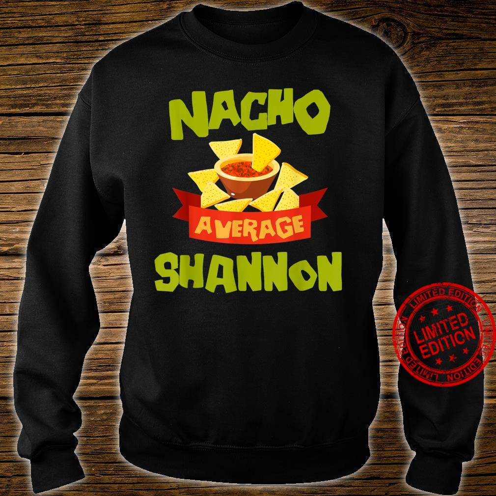 NACHO AVERAGE SHANNON Birthday Personalized Name Shirt sweater