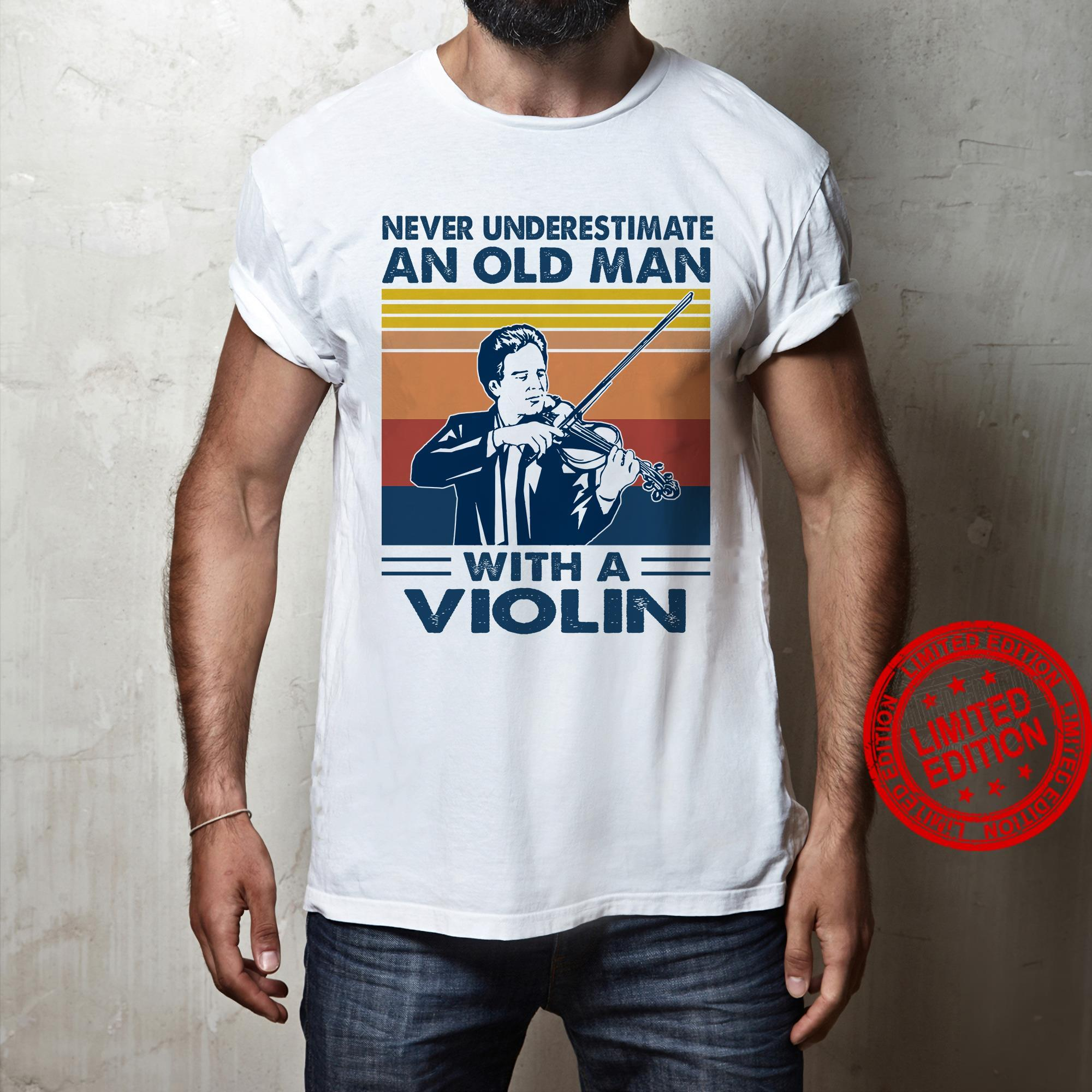 Never Underestimate An Old Man With A Violin Shirt